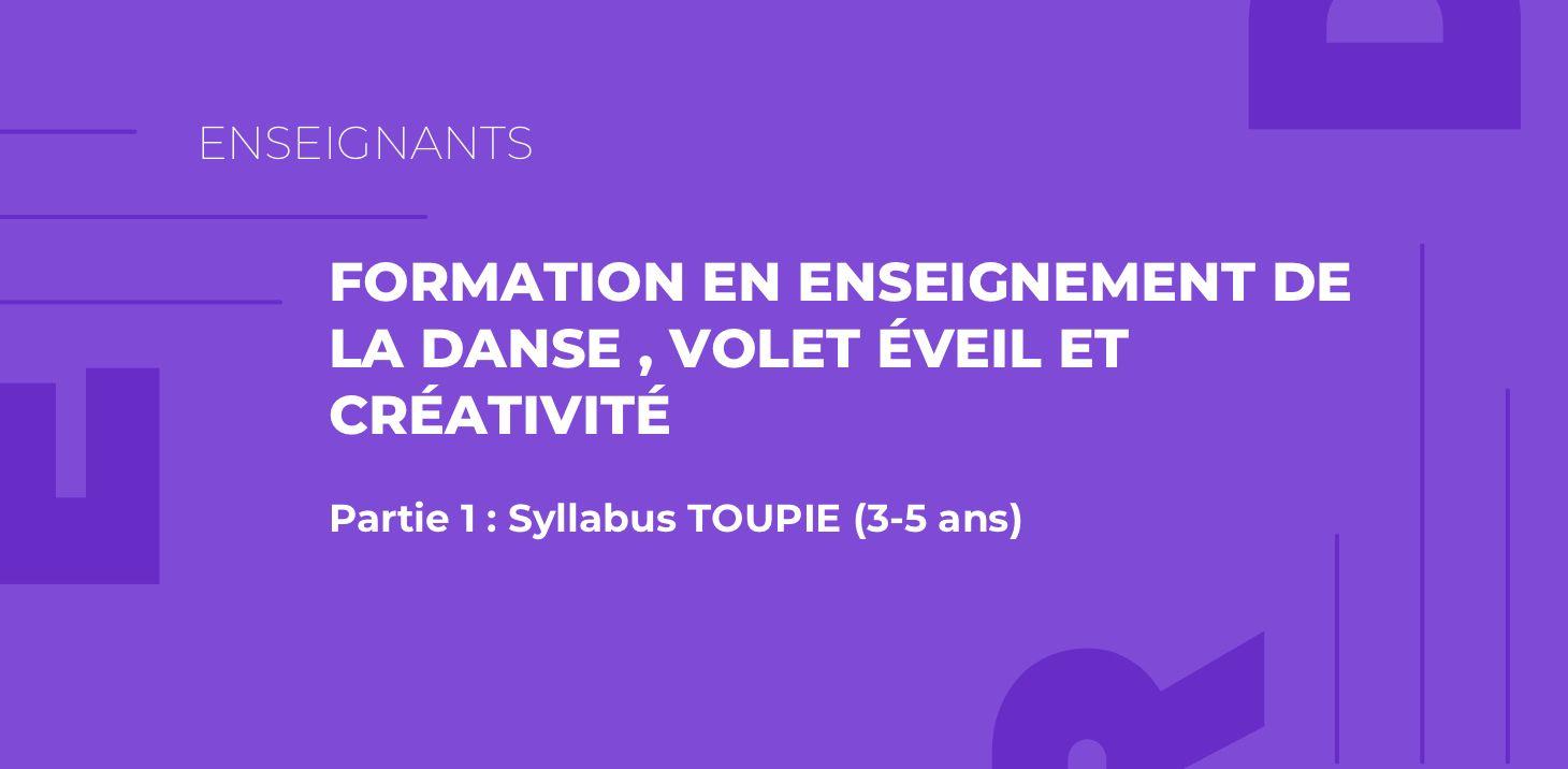 Formation en enseignement de la danse Éveil et créativité - Syllabus Toupie (3-5 ans)