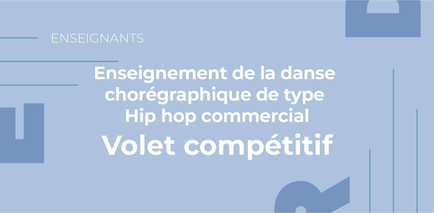 Formation en enseignement de la danse chorégraphique de type Hip hop commercial - Volet compétitif