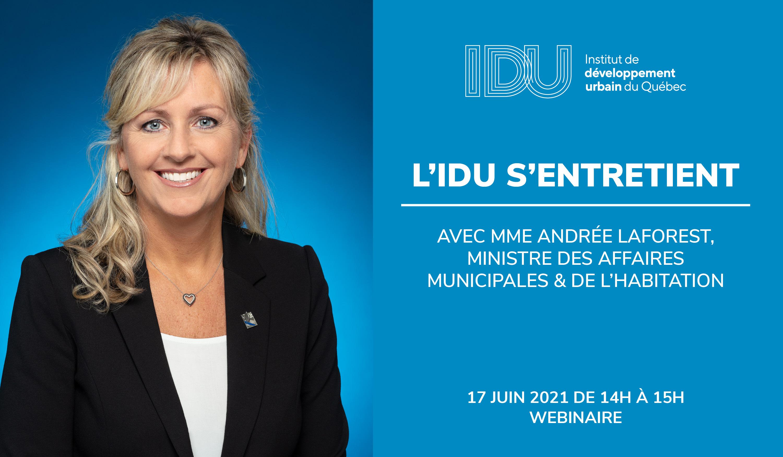 Entretien avec Mme Andrée Laforest, Ministre des Affaires municipales et de l'Habitation