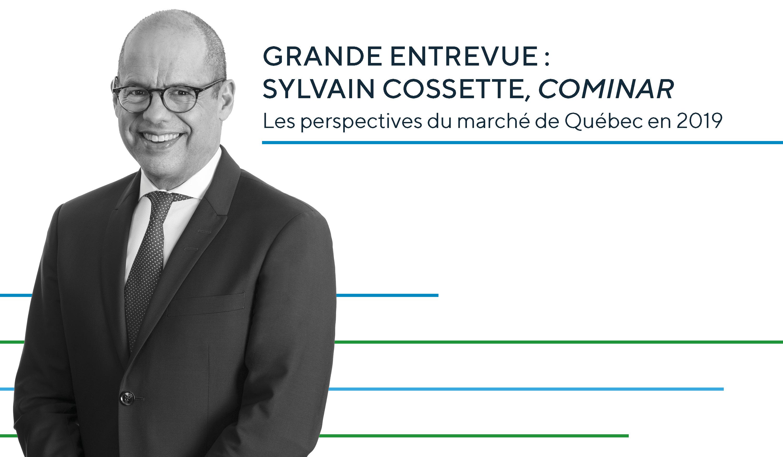Grande entrevue: Sylvain Cossette, président et chef de la direction, Cominar