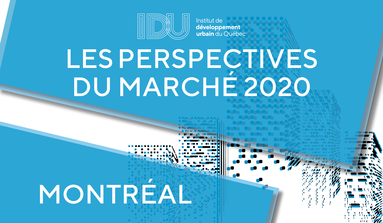 Les perspectives du marché de Montréal
