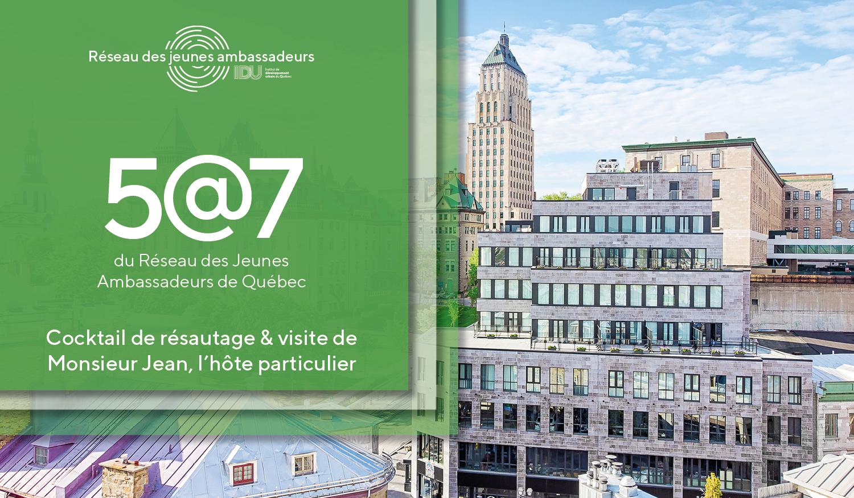 5@7 du RJA de Québec & visite de Monsieur Jean
