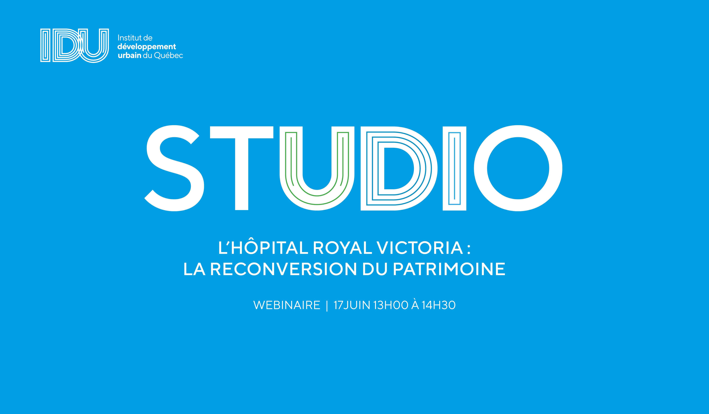 STUDIO IDU - L'Hôpital Royal Victoria :  la reconversion du patrimoine