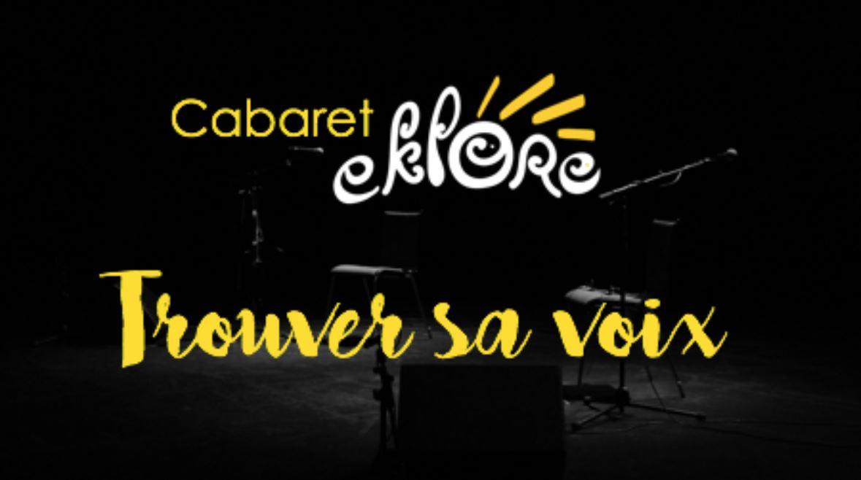 Cabaret Eklore : Trouver sa Voix