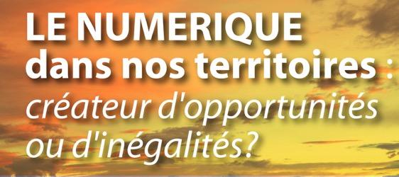 CONFÉRENCE-DÉBAT Le numérique dans nos territoires : créateur d'opportunités ou d'inégalités ?