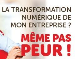 La transformation numérique de mon entreprise ? Même pas peur !