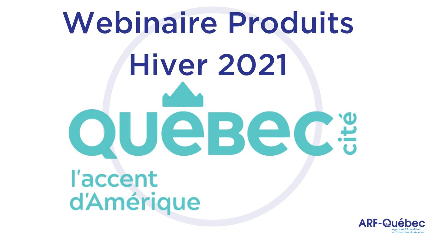 Webinaire Produits Hiver 2021 : Office du Tourisme de Québec