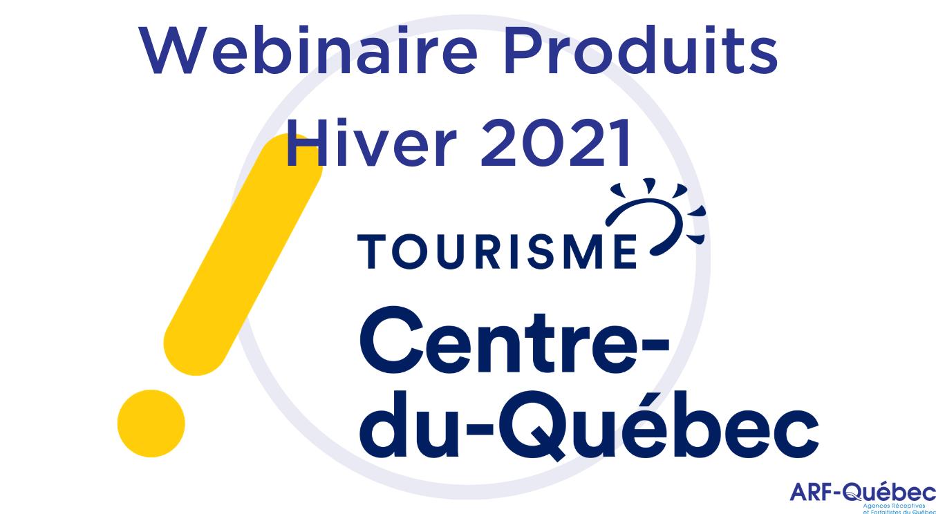 Webinaire Produits Hiver 2021 : Tourisme Centre-du-Québec