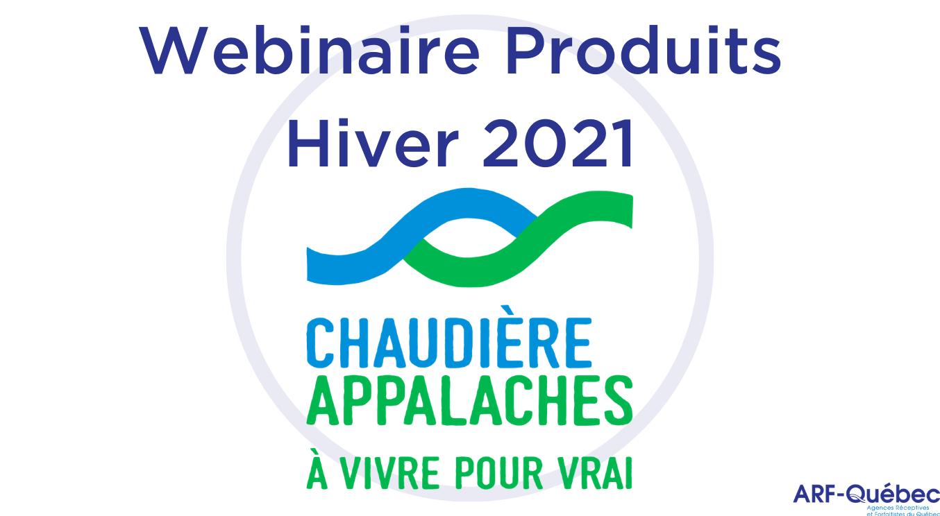 Webinaire Produits Hiver 2021 : Tourisme Chaudière-Appalaches