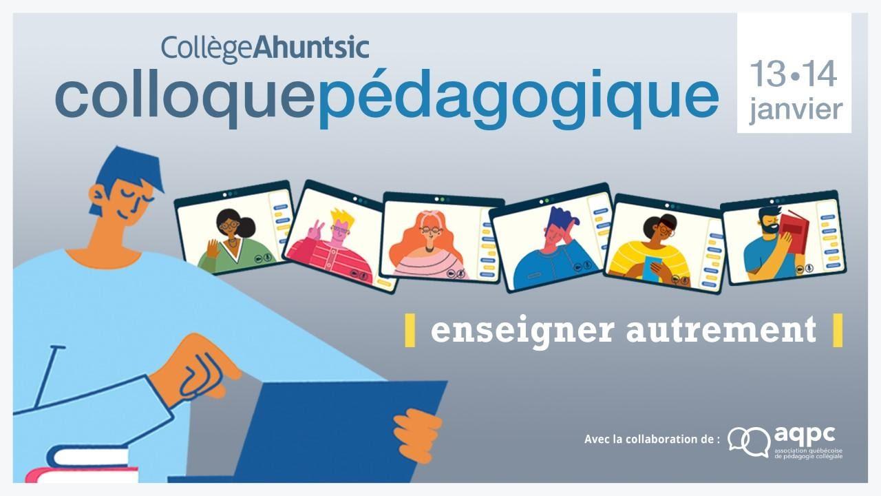 Enseigner autrement - Colloque pédagogique organisé par le Collège Ahuntsic