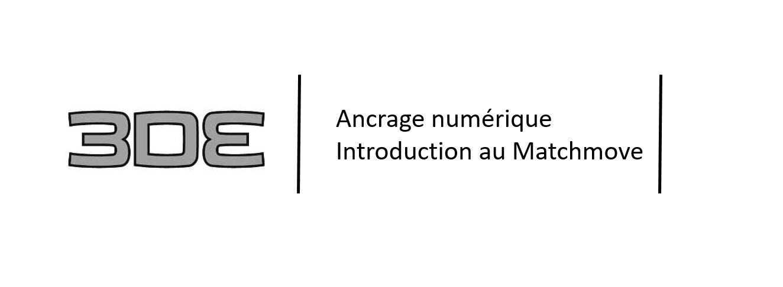 Ancrage numérique avec 3D Equalizer - Introduction au Matchmove