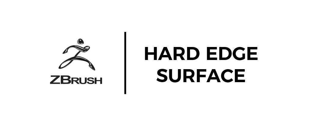 Zbrush - Perfectionnement - Hard Edge Surface