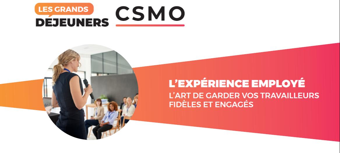 Les Grands Déjeuners CSMO 2021 - L'expérience employé