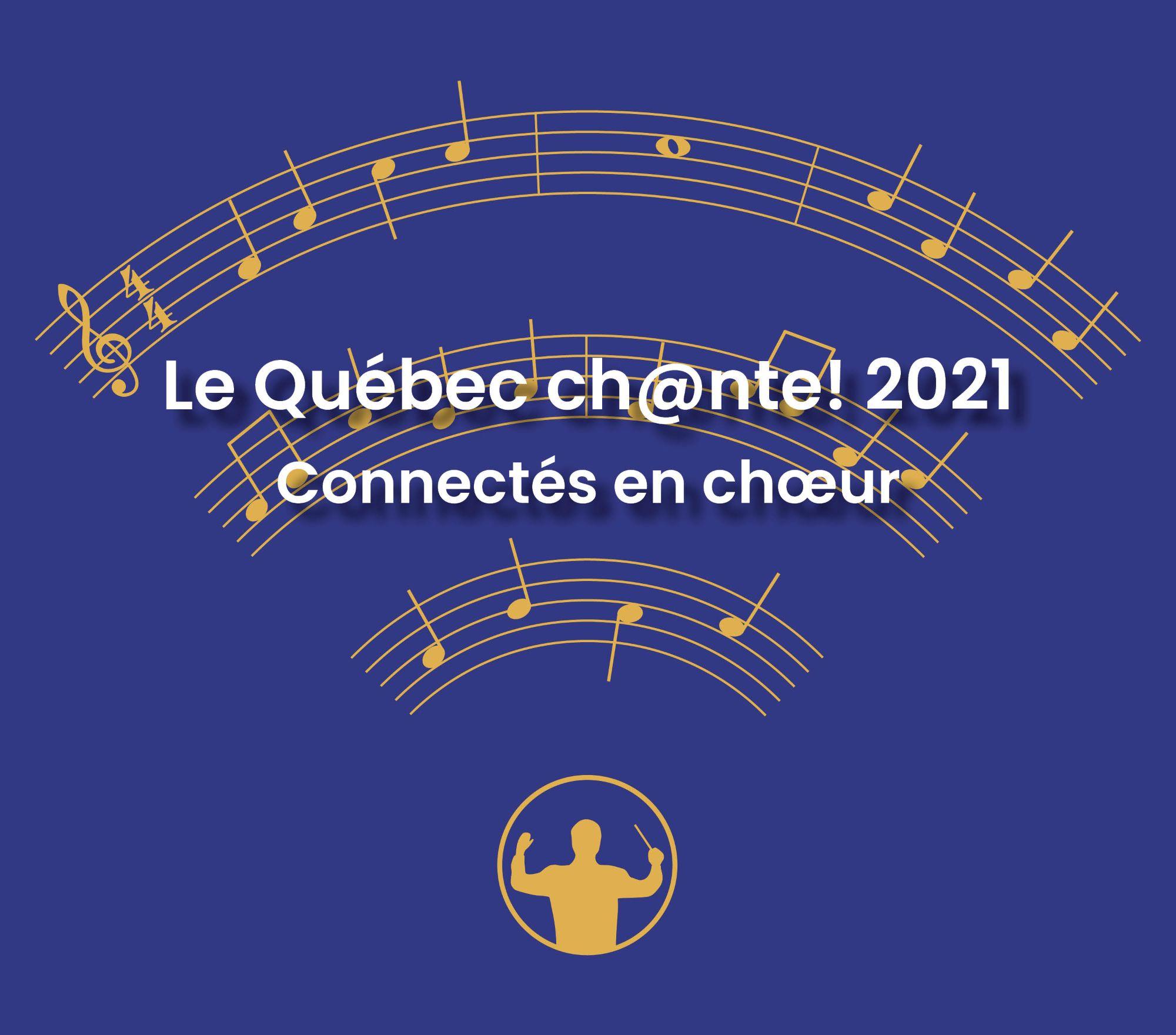 Le Québec ch@nte! 2021   connectés en choeur