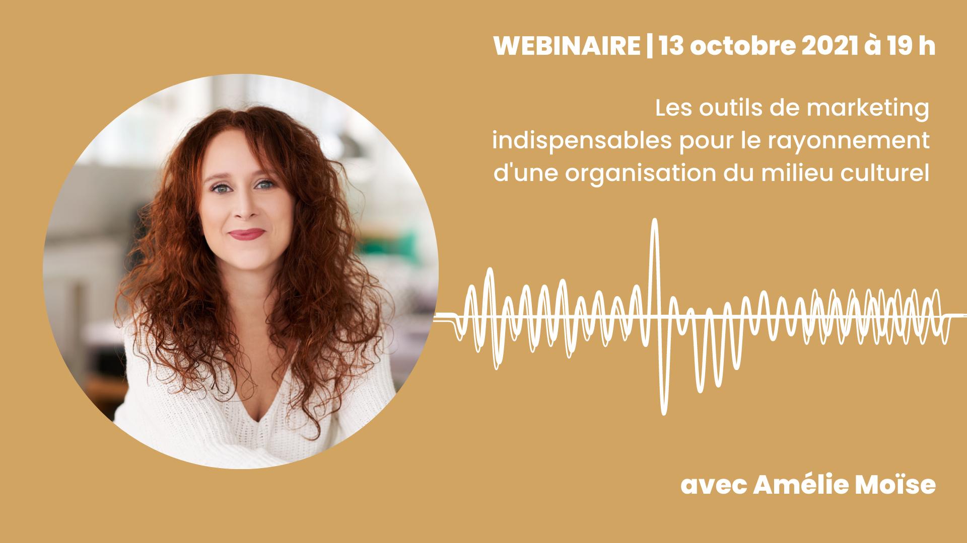 WEBINAIRE | Les outils de marketing indispensables pour le rayonnement d'une organisation du milieu culturel