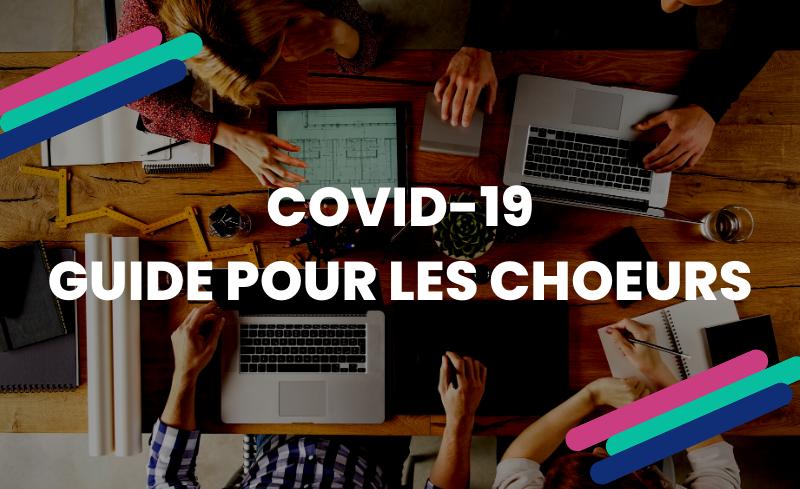 COVID-19 | Guide pour les choeurs
