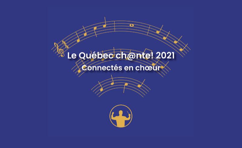 Le Québec ch@nte! 2021 - connectés en choeur