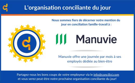 Merci Manuvie de faire de la conciliation famille-travail-vie personnelle et le bien-être de vos employés une priorité!