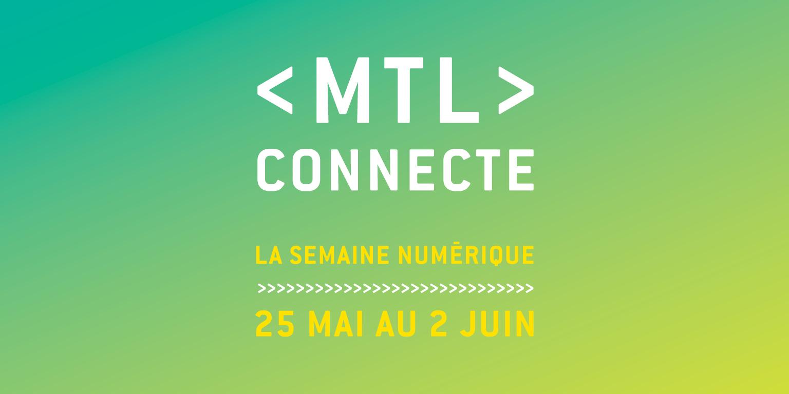 MTL Connecte : La semaine numérique