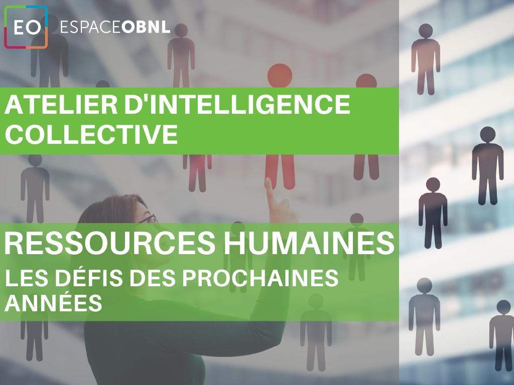 Atelier d'intelligence collective sur les ressources humaines - Les défis des prochaines années
