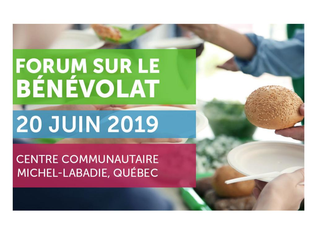 Les bénévoles une ressource précieuse  Forum sur le bénévolat - 20 juin 2019
