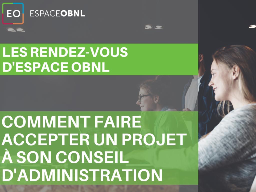 Les rendez-vous d'Espace OBNL - Comment faire accepter un projet à son conseil d'administration