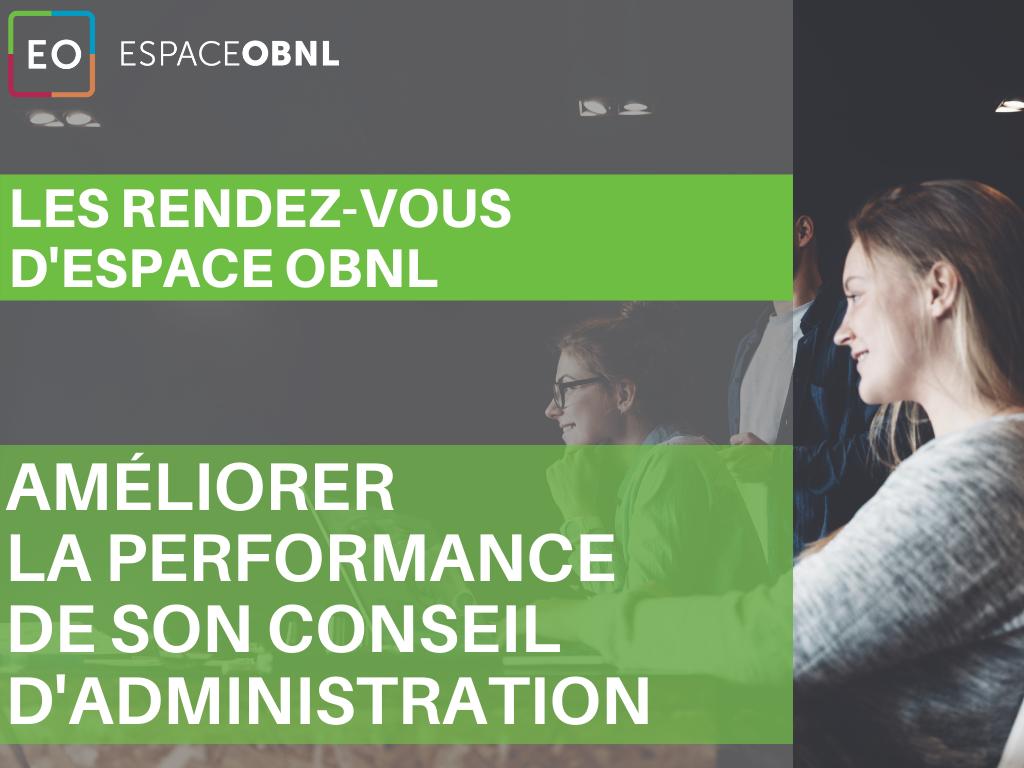 Les rendez-vous d'Espace OBNL - Améliorer la performance de son conseil d'administration