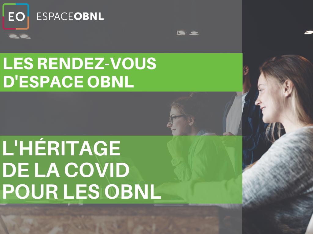 Les rendez-vous d'Espace OBNL - L'héritage de la COVID pour les OBNL