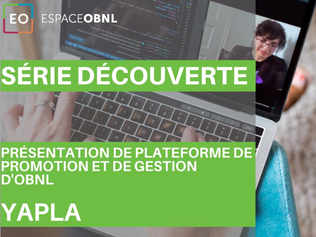 Série découverte - Présentation de Yapla, plateforme de paiement et de gestion pour OBNL - 2 décembre 2020