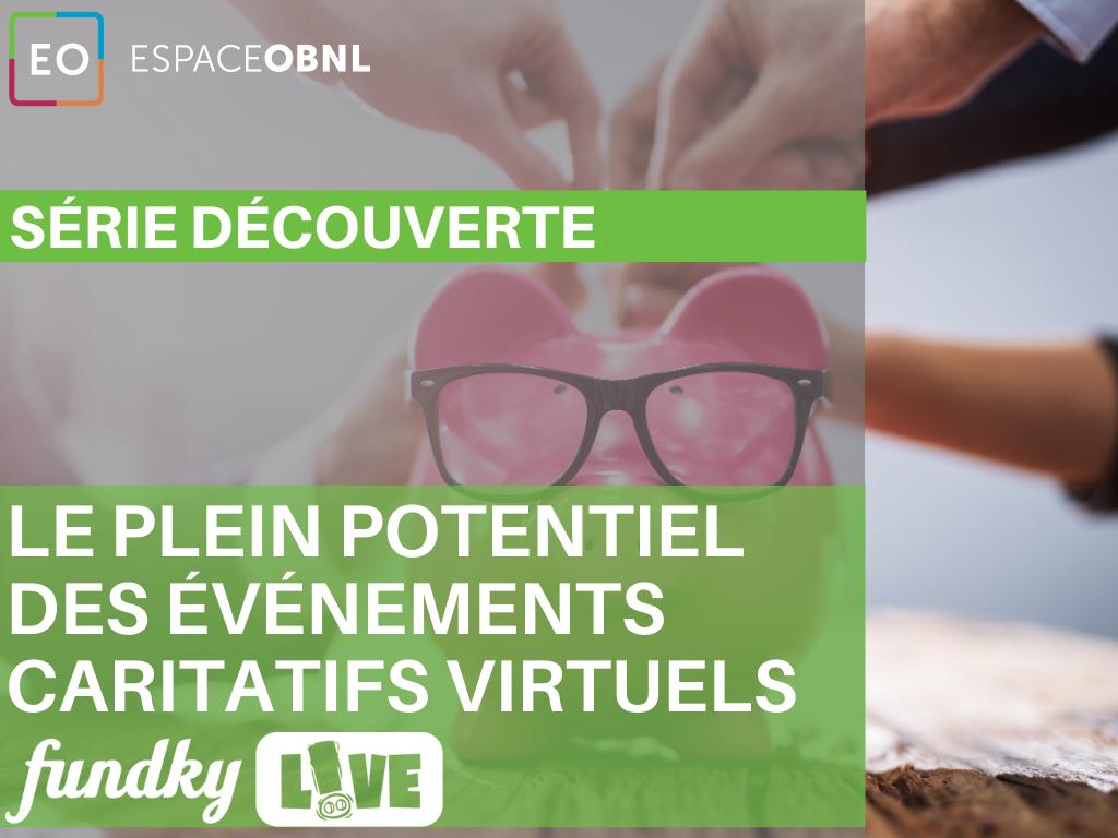 Série découverte - Découvrez le plein potentiel des événements caritatifs virtuels - 28 mai 2021