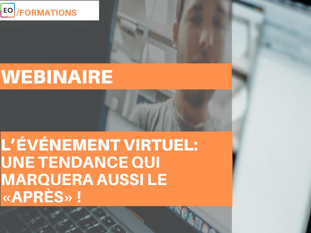 Achat Webinaire – Webinaire - L'événement virtuel: une tendance qui marquera aussi le « après » !