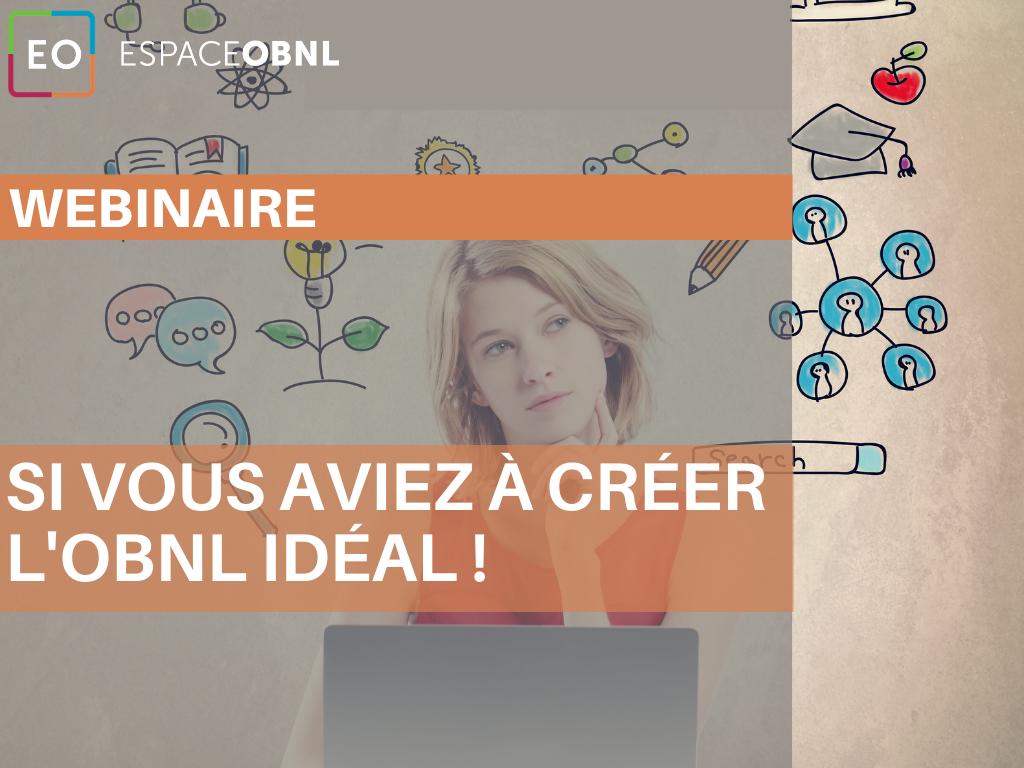 Si vous aviez à créer l'OBNL idéal ! - 9 décembre 2021