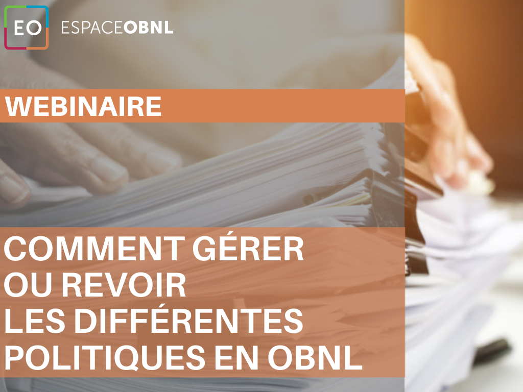 Achat Webinaire  -  Comment gérer ou revoir les différentes politiques en OBNL