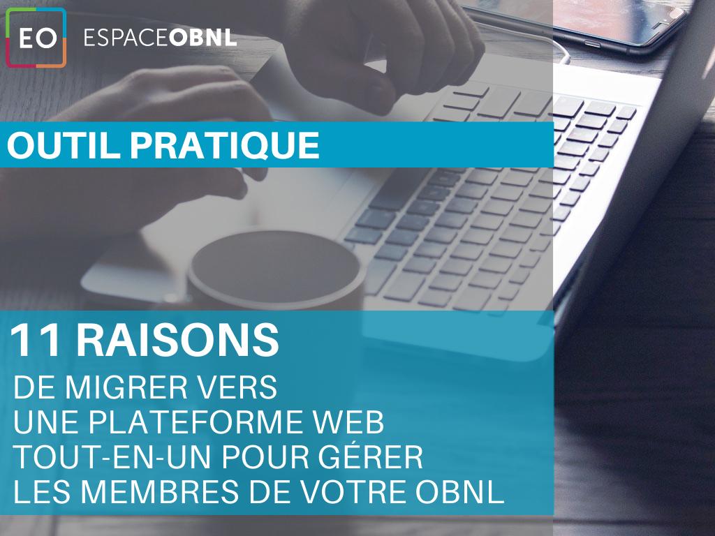 11 raisons de migrer vers une plateforme web tout-en-un pour gérer les membres de votre OBNL