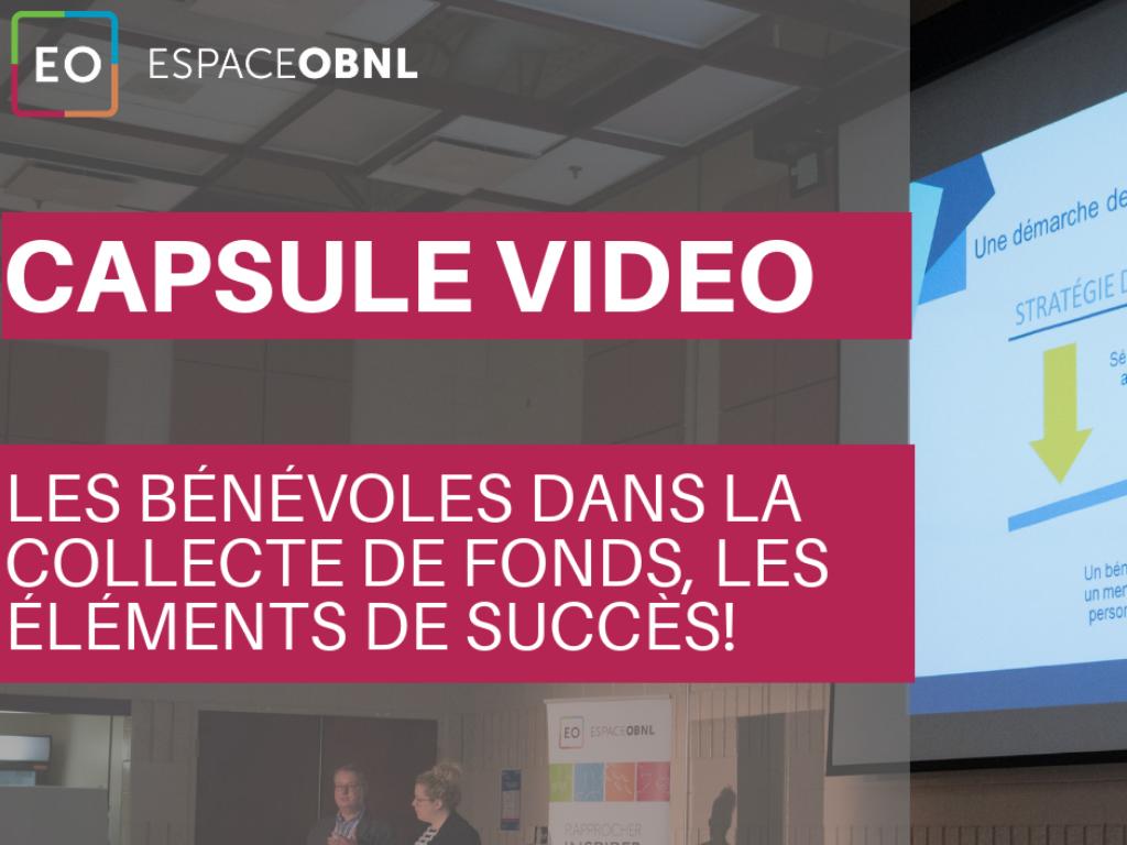 Forum 2019 sur le bénévolat - Capsule vidéo - Les bénévoles dans la collecte de fonds, les éléments de succès!