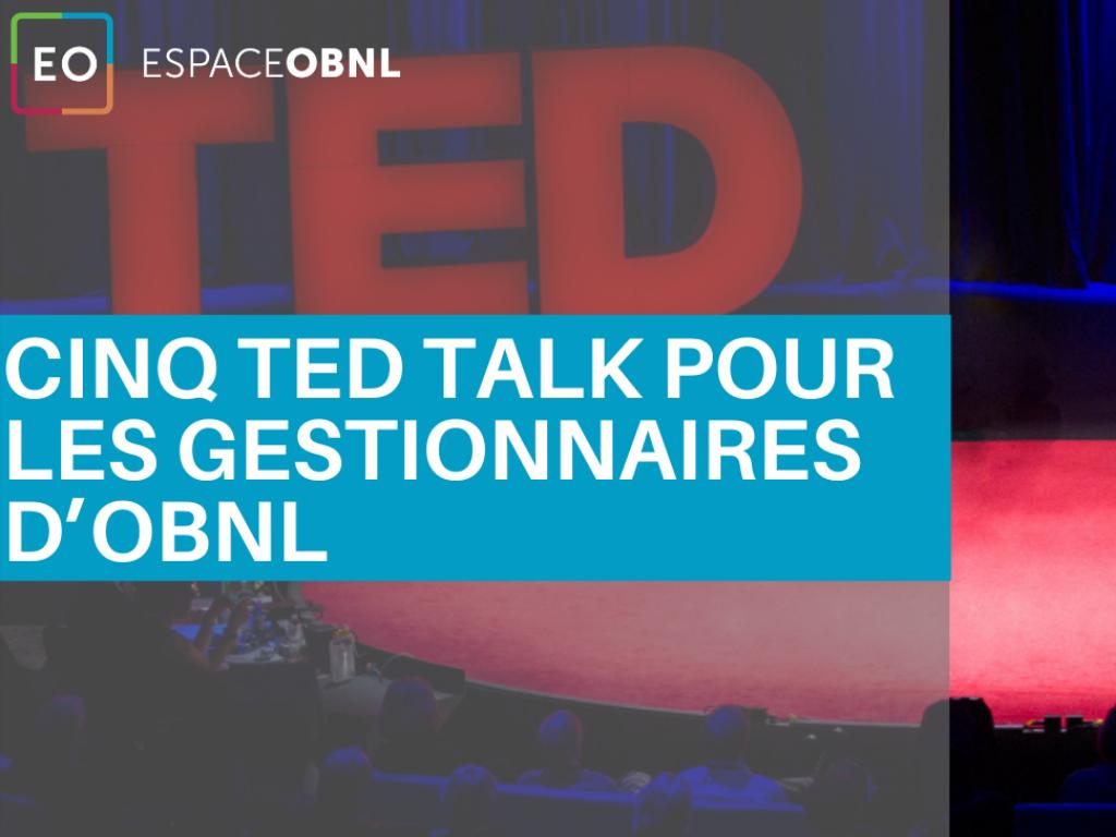 Cinq Ted Talk pour les gestionnaires d'OBNL