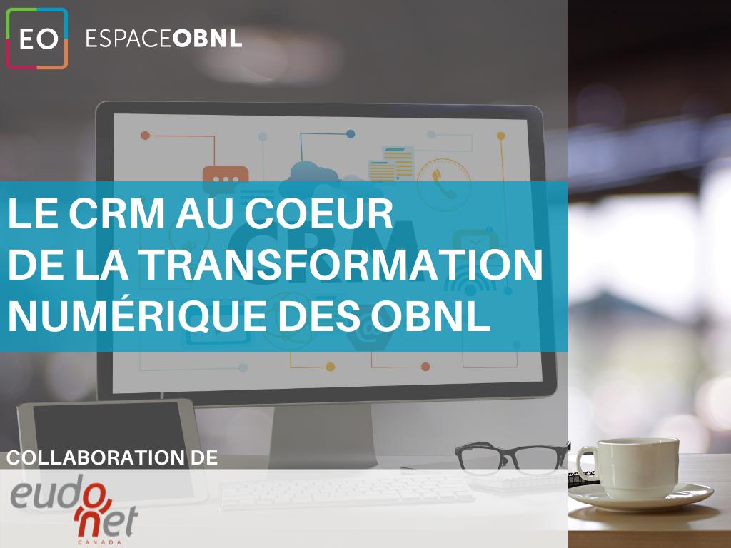 Le CRM au cœur de la transformation numérique des OBNL