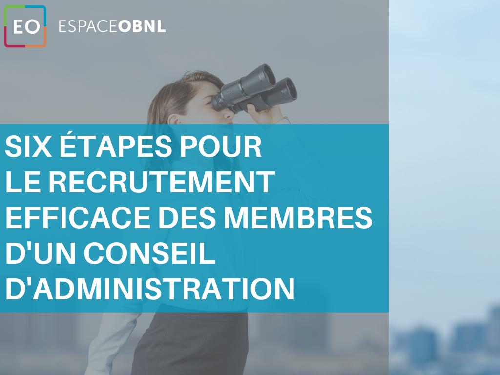 Six étapes pour le recrutement efficace des membres d'un conseil d'administration
