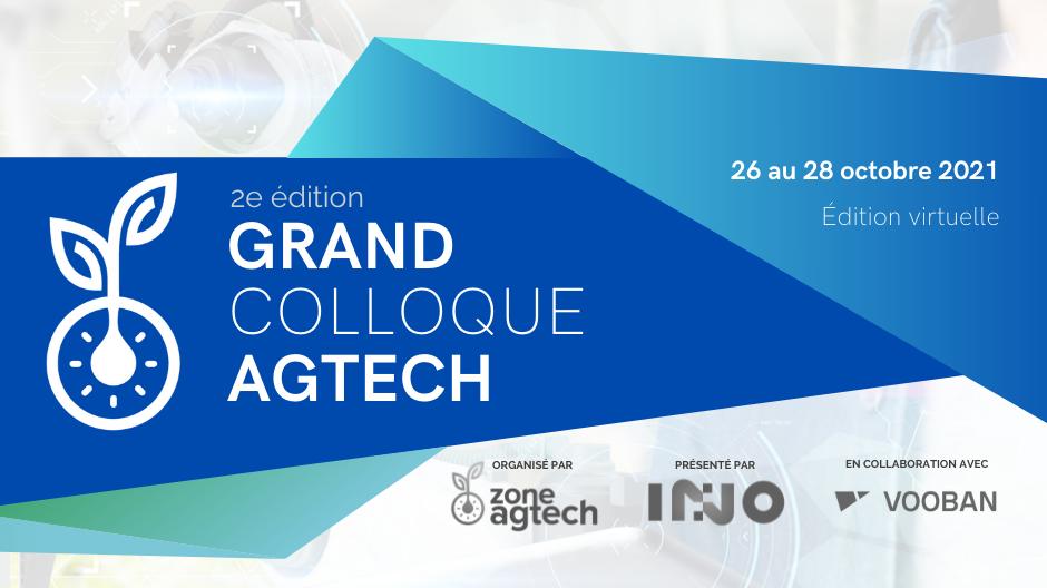 Grand colloque agtech du Québec 2021  Les technologies innovantes pour l'avenir de l'agriculture