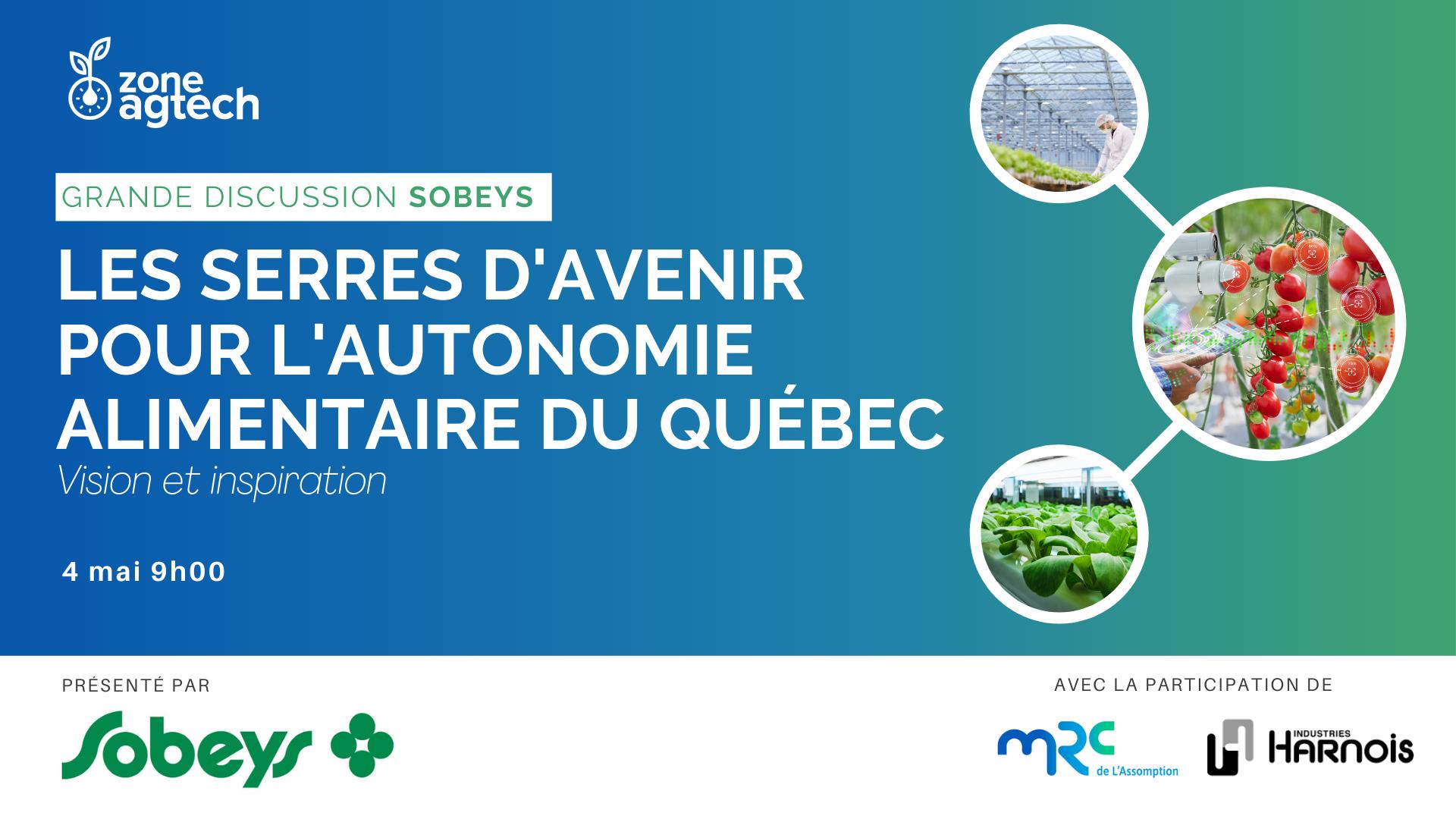 GRANDE DISCUSSION SOBEYS ǀ Les serres d'avenir pour l'autonomie alimentaire du Québec – Vision et inspiration