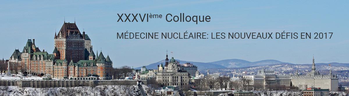 36ème Colloque: Médecine nucléaire - les nouveaux défis en 2017
