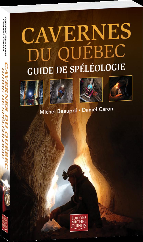 Cavernes du Québec. Guide de spéléologie - livre