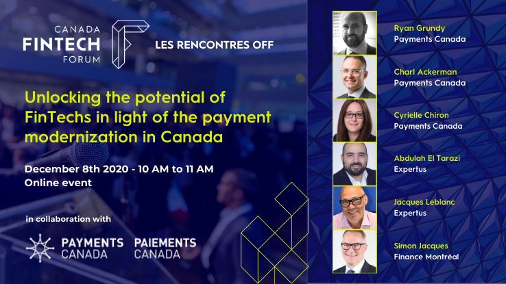 Webinar « Unlocking the potential of FinTechs in light of the payment Modernization in Canada »