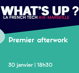 La French Tech Aix-Marseille (13) Afterwork #2