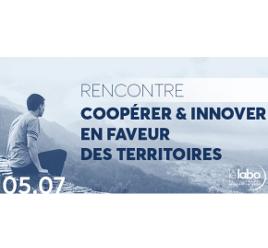 Rencontre « Coopérer & innover en faveur des territoires »