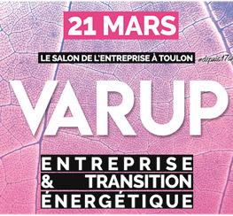 Le salon de l'entreprise VARUP (83) : Entreprise & Transition Énergétique