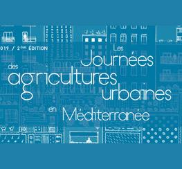 La Cité de l'Agriculture (13) : Les Journées de l'agriculture urbaine en Méditerranée