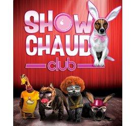 Show Chaud Club