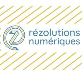 RéZolutions Numériques : conférences débats ateliers 100% distanciel