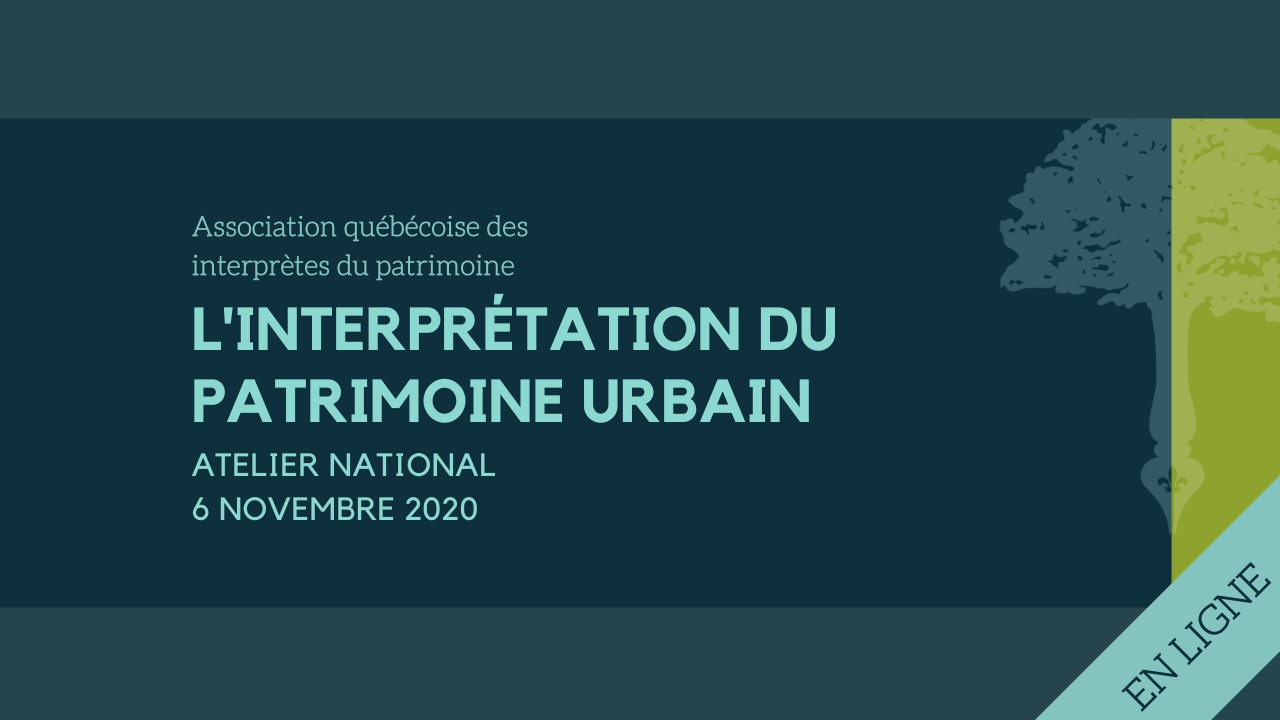 Atelier national 2020: L'interprétation du patrimoine et l'espace urbain
